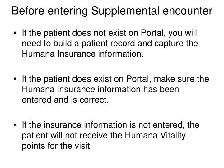 Before entering Supplemental encounter