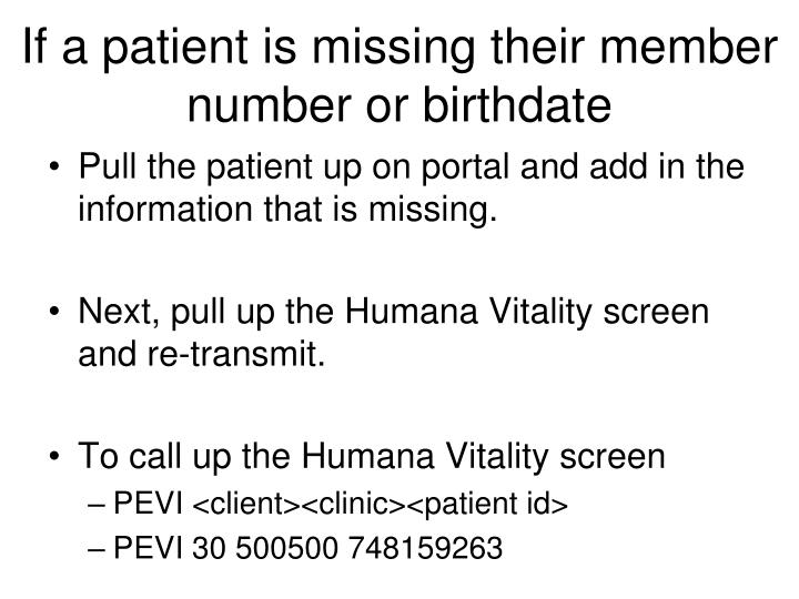 If a patient is missing their member number or birthdate