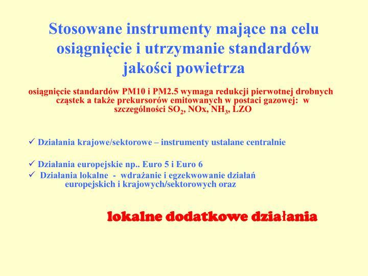 Stosowane instrumenty mające na celu osiągnięcie i utrzymanie standardów jakości powietrza