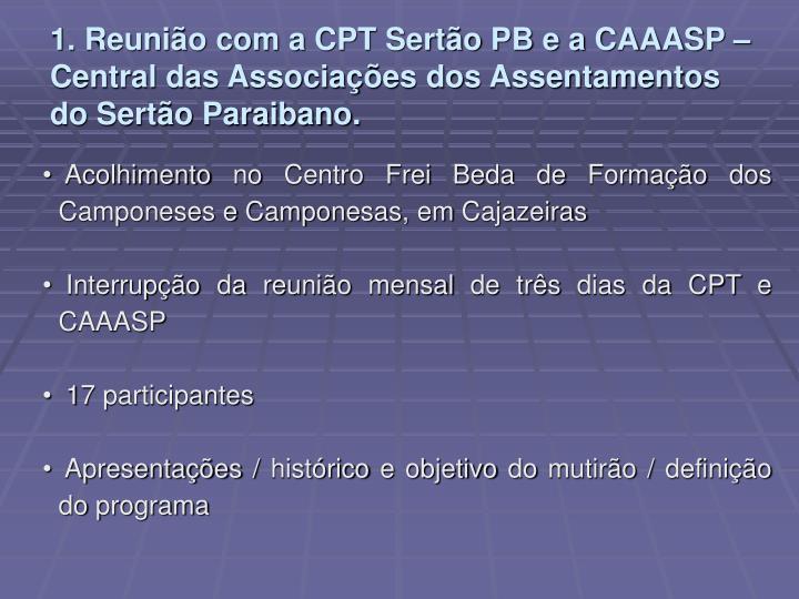 1. Reunio com a CPT Serto PB e a CAAASP  Central das Associaes dos Assentamentos do Serto Paraibano.