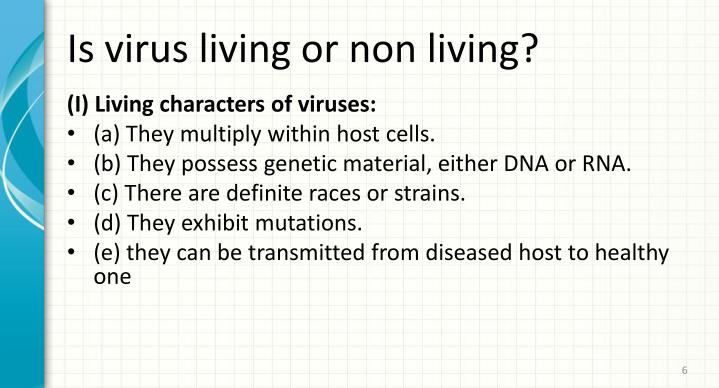 Is virus living or non living?