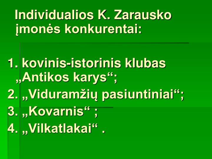 Individualios K. Zarausko įmonės konkurentai: