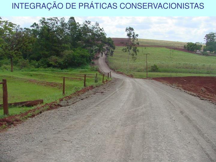 INTEGRAÇÃO DE PRÁTICAS CONSERVACIONISTAS