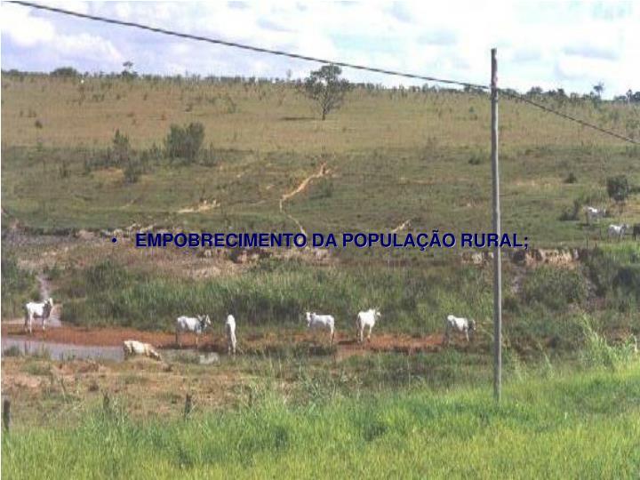 EMPOBRECIMENTO DA POPULAÇÃO RURAL;