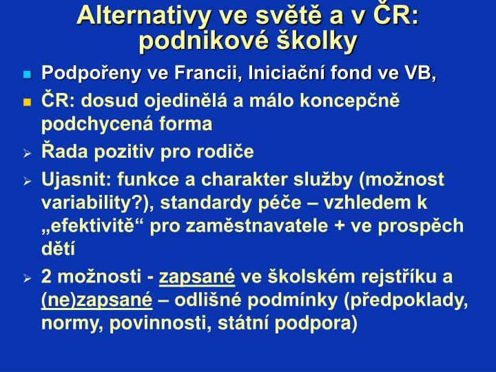Alternativy ve světě a v ČR: