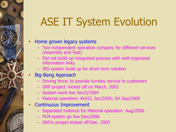 ASE IT System Evolution