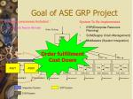 goal of ase grp project