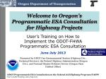 welcome to oregon s programmatic esa consultation for highway projects