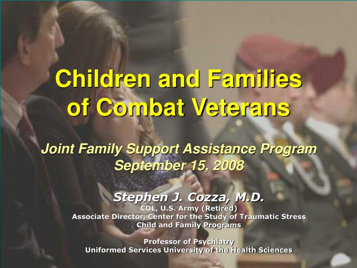 Children and families of combat veterans joint family support assistance program september 15 2008