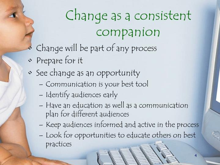 Change as a consistent companion
