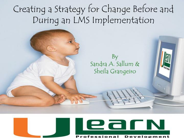 Creating a strategy for change before and during an lms implementation