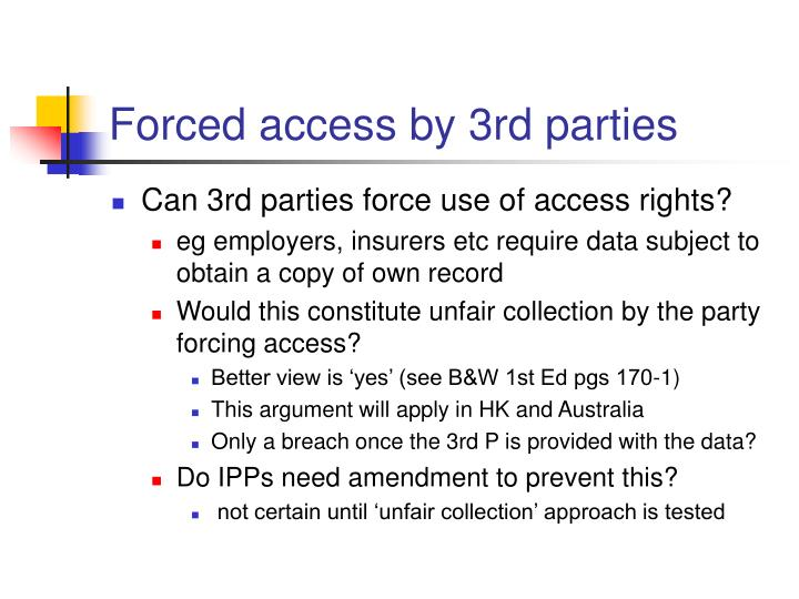 Forced access by 3rd parties