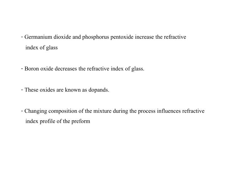- Germanium dioxide and phosphorus pentoxide increase the refractive
