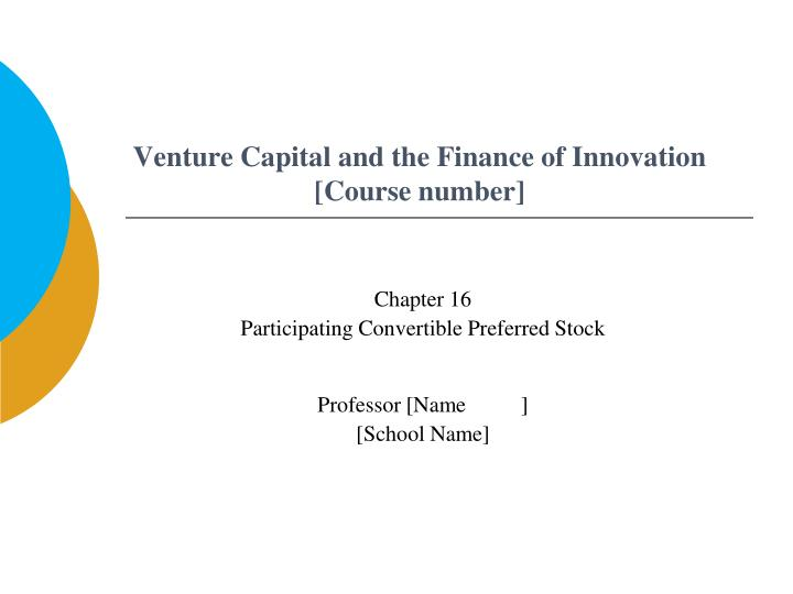 Venture capital and the finance of innovation course number