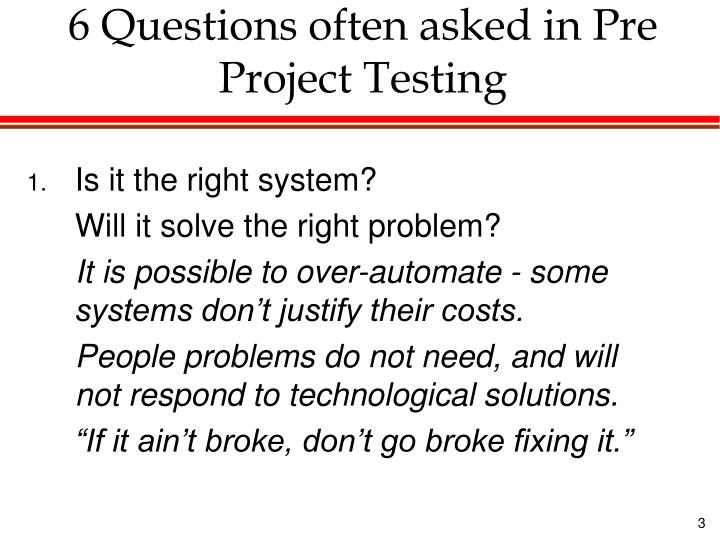 6 questions often asked in pre project testing