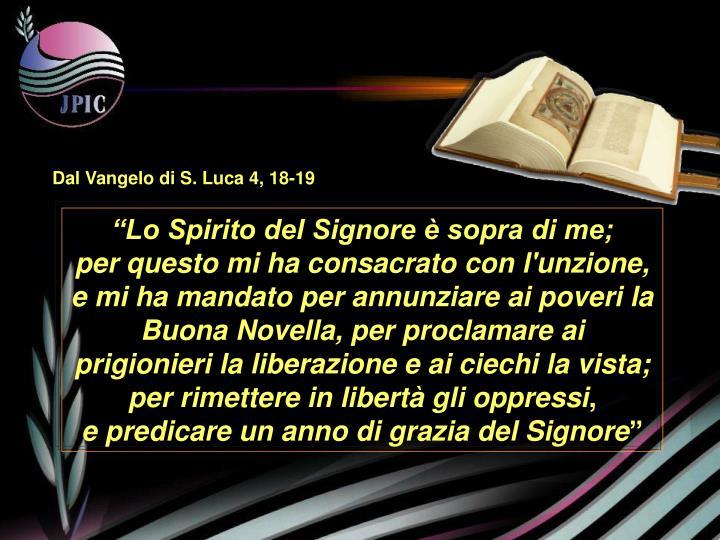Dal Vangelo di S. Luca 4, 18-19