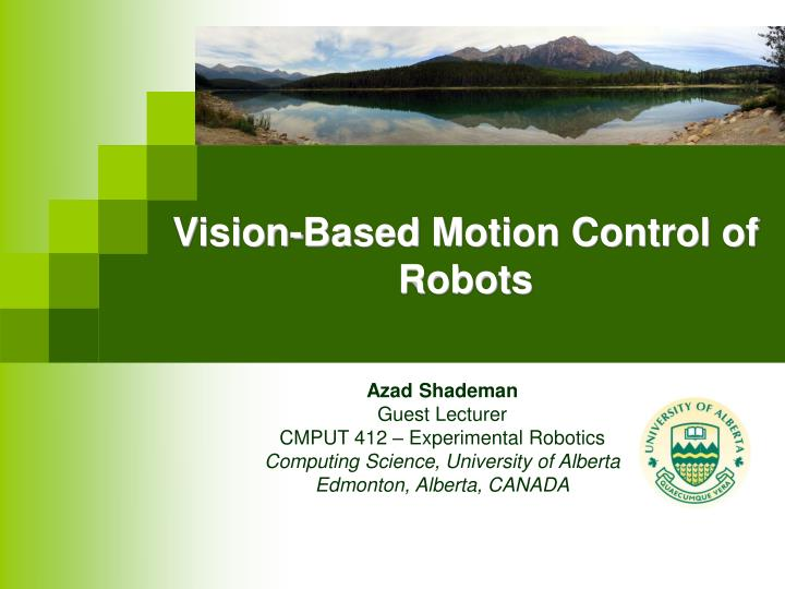 Vision-Based Motion Control of Robots