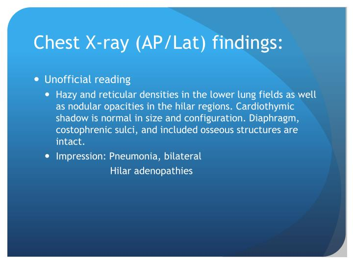 Chest X-ray (AP/Lat) findings: