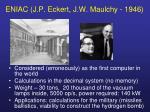 eniac j p eckert j w maulchy 1946