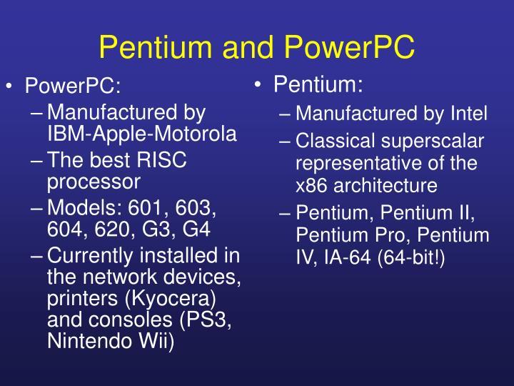 Pentium and PowerPC