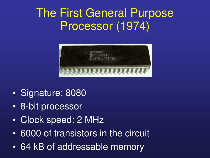 The First General Purpose Processor (1974)