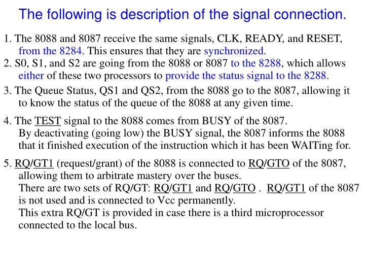 The following is description of the signal connection.