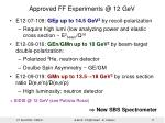 approved ff experiments @ 12 gev