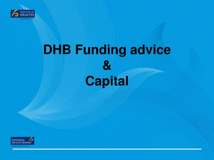 Dhb funding advice capital