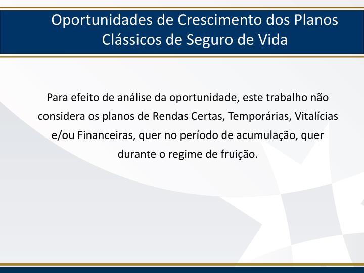 Oportunidades de Crescimento dos Planos Clássicos de Seguro de Vida