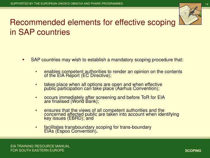 SAP countries may wish to establish a mandatory scoping procedure that: