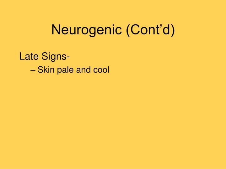 Neurogenic (Cont'd)