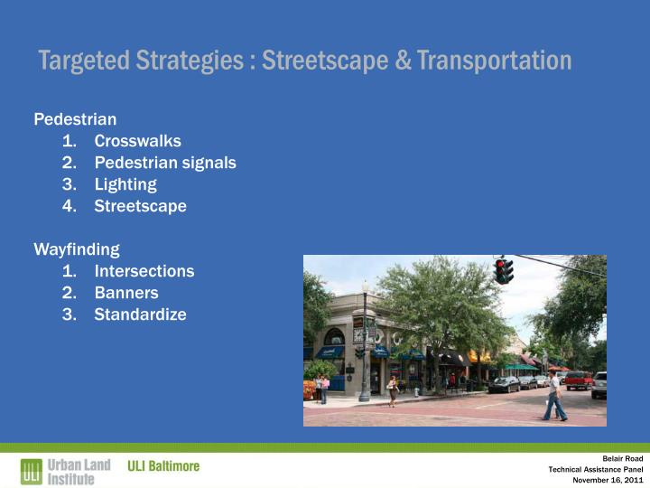 Targeted Strategies : Streetscape & Transportation