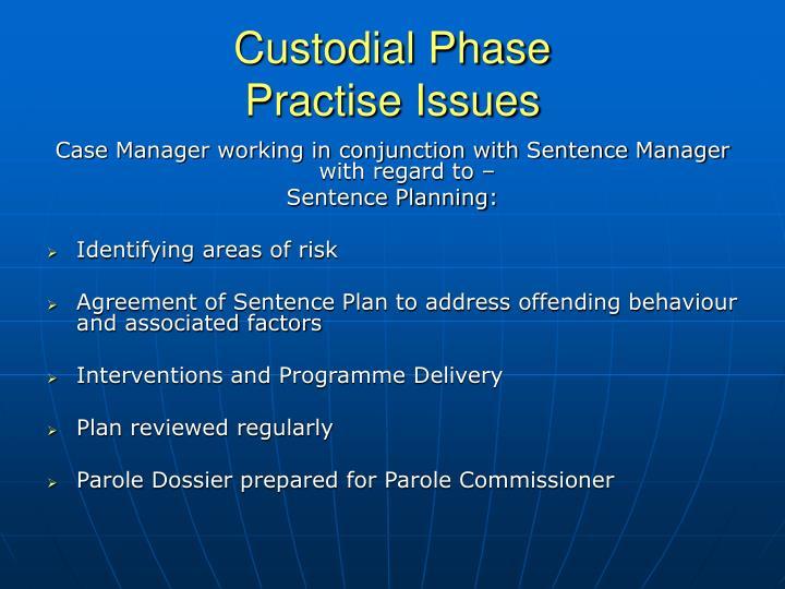Custodial Phase