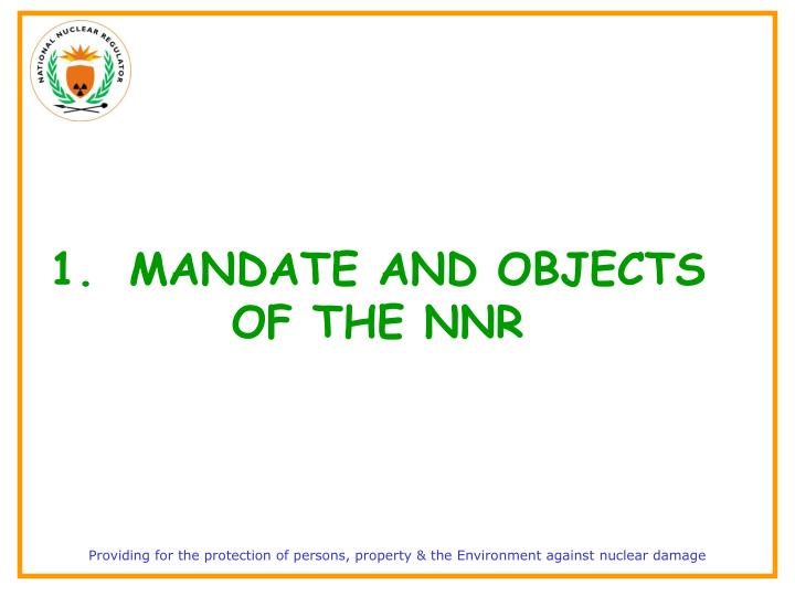 1.MANDATE AND OBJECTS OF THE NNR