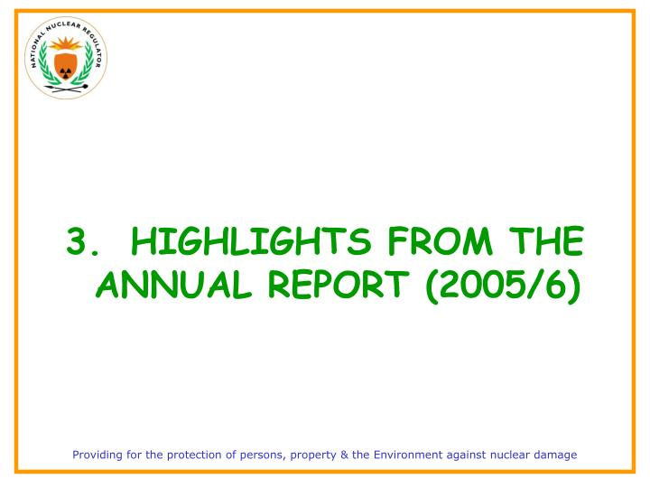 3.HIGHLIGHTS FROM THE ANNUAL REPORT (2005/6)