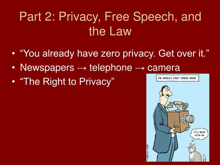 Part 2: Privacy, Free Speech, and the Law