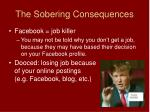 the sobering consequences