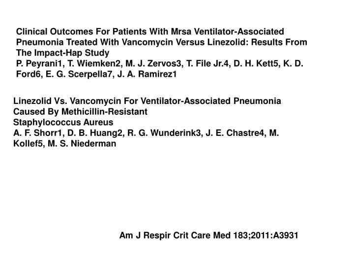 Clinical Outcomes For Patients With Mrsa Ventilator-Associated Pneumonia Treated With Vancomycin Versus Linezolid: Results From The Impact-Hap Study