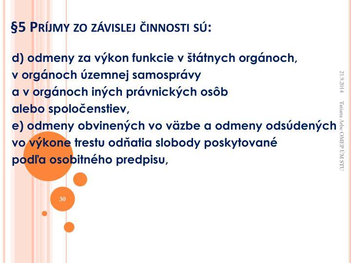 §5 Príjmy zo závislej činnostisú: