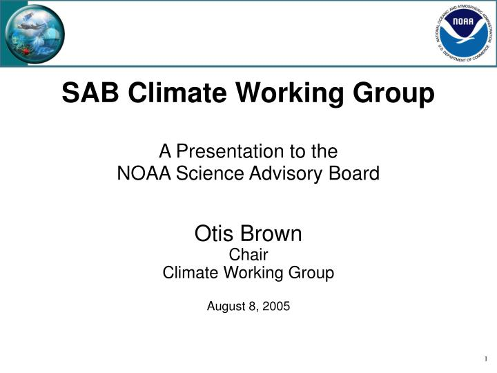 Sab climate working group a presentation to the noaa science advisory board