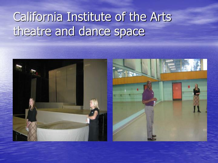 California Institute of the Arts  theatre and dance space