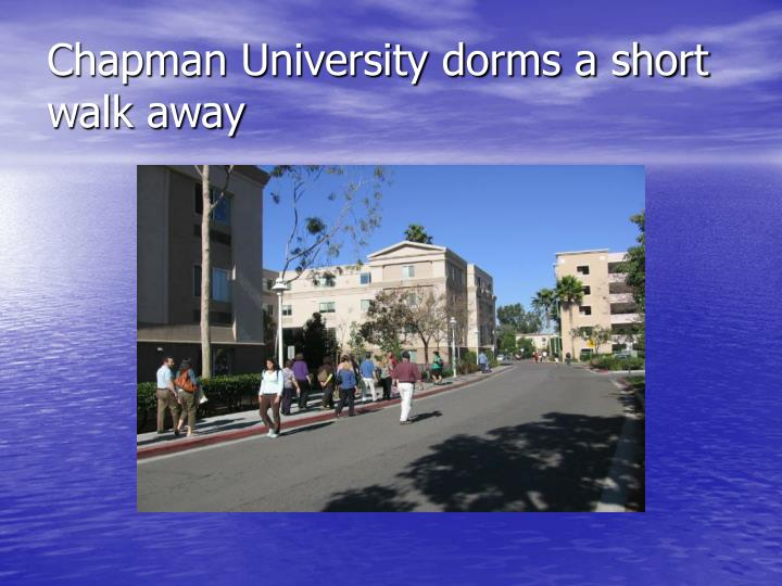 Chapman University dorms a short walk away