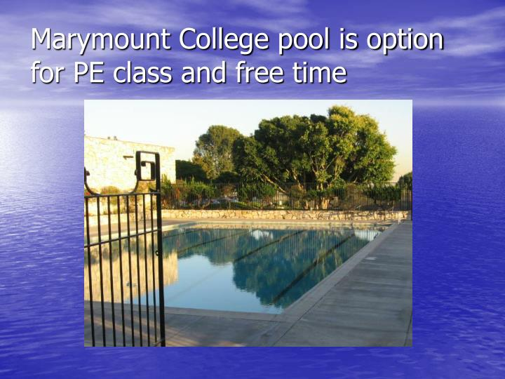 Marymount College pool is option for PE class and free time