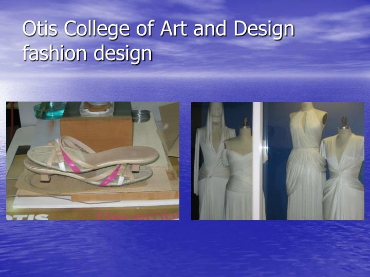 Otis College of Art and Design fashion design