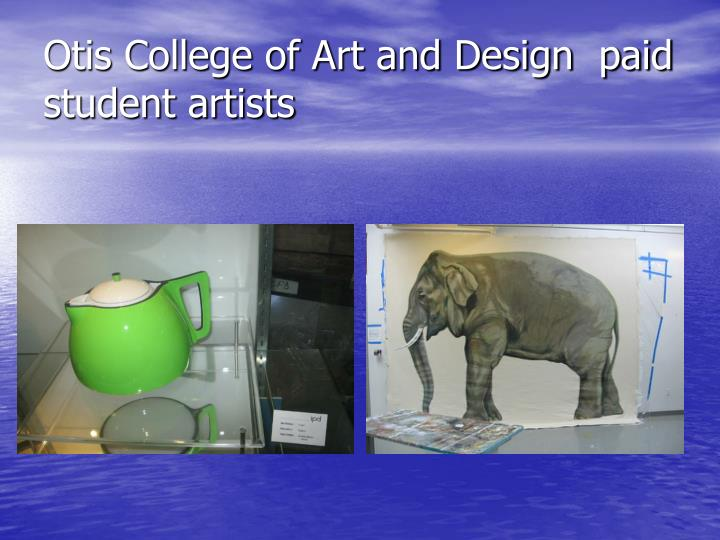 Otis College of Art and Design  paid student artists