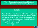 p b d a percentage change in demand for good a percentage change in price of good b1