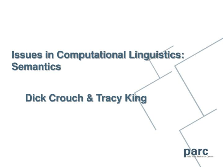 Issues in Computational Linguistics: