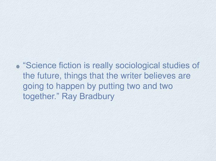 science fiction hypothesized on innovation in Science fiction is that class of prose narrative treating of a but which is hypothesized on the basis of some innovation in science or innovation) validated.