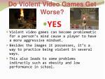 do violent video games get worse