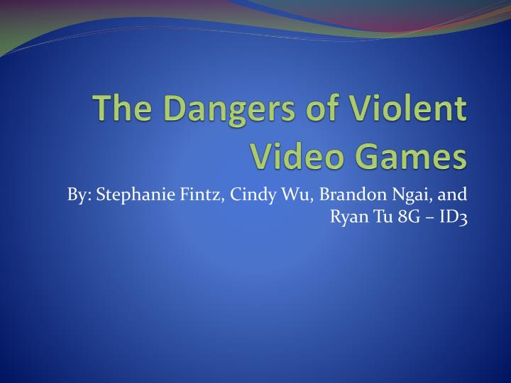 The dangers of violent video games